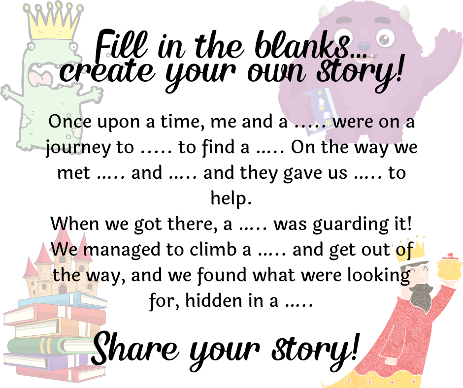 Fill in the blanks... create your own story!