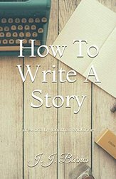 How To Write A Story by JJ Barnes Siren Stories