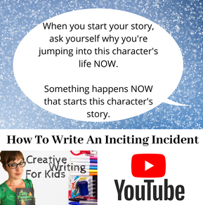 Creative Writing For Kids With JJ Barnes - How To Write An Inciting Incident Educational YouTube Video Quote