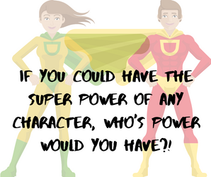 If you could have the super power of ANY character, who's power would