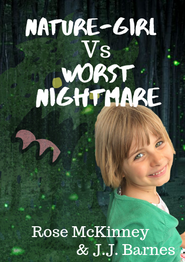 Nature-Girl Vs Worst Nightmare by Rose McKinney and JJ Barnes