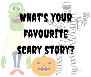 What's your favourite scary story_